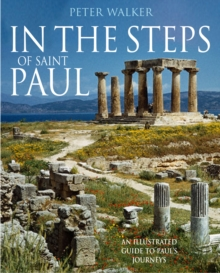 In the Steps of Saint Paul : An Illustrated Guide to Paul's Journeys, Paperback Book