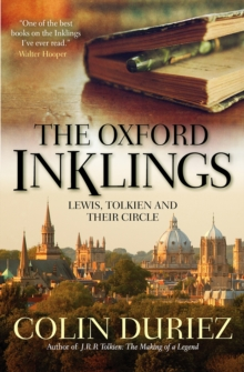 The Oxford Inklings : Lewis, Tolkien and Their Circle, Paperback Book