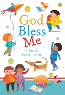 God Bless Me : A Child's Book of Prayers, Hardback Book