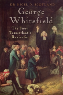 George Whitefield : The First Transatlantic Revivalist, EPUB eBook