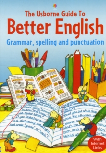 Usborne Guide to Better English : Grammar, Spelling and Punctuation, Paperback Book