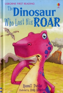 The Dinosaur Who Lost His Roar : Level 3, Hardback Book