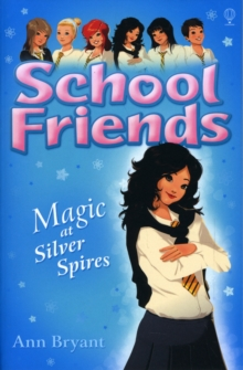 School Friends : Magic at Silver Spires, Paperback Book