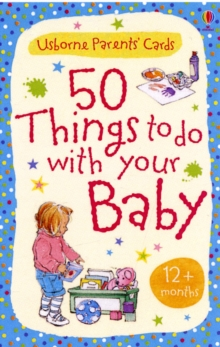 50 Things to Do with Your Baby : 12 Months +, Cards Book