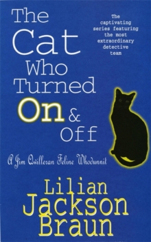 The Cat Who Turned on & off (the Cat Who... Mysteries, Book 3) : A delightful feline crime novel for cat lovers everywhere, Paperback Book