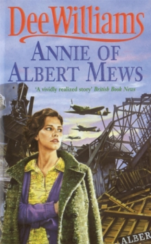 Annie of Albert Mews : A gripping saga of friendship, love and war, Paperback Book