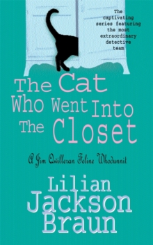 The Cat Who Went into the Closet (the Cat Who... Mysteries, Book 15) : A captivating feline mystery for cat lovers everywhere, Paperback Book
