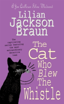 The Cat Who Blew the Whistle (the Cat Who... Mysteries, Book 17) : A delightfully cosy feline mystery for cat lovers everywhere, Paperback Book