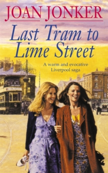 Last Tram to Lime Street : A moving saga of love and friendship from the streets of Liverpool (Molly and Nellie series, Book 2), Paperback Book
