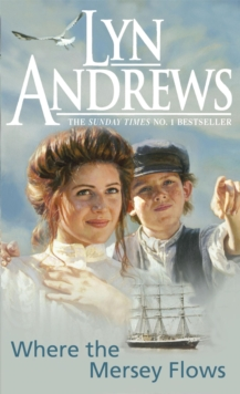 Where the Mersey Flows : A powerful saga of poverty, friendship and love, Paperback Book