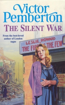 The Silent War : A moving wartime saga of tragedy and hope, Paperback Book