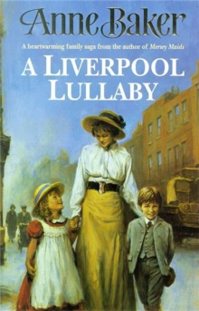 A Liverpool Lullaby : A Moving Saga of Love, Freedom and Family Secrets, Paperback Book