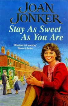 Stay as Sweet as You are : A Heart-Warming Family Saga of Hope and Escapism, Paperback Book
