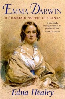 Emma Darwin : The Wife of an Inspirational Genius, Paperback Book