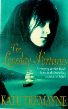 The Loveday Fortunes (Loveday series, Book 2) : Loyalties are divided in this eighteenth-century Cornish saga, Paperback Book