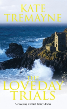 The Loveday Trials (Loveday series, Book 3) : A brooding and intriguing saga set in eighteenth-century Cornwall, Paperback Book
