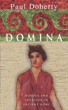 Domina : Murder and intrigue in Ancient Rome, Paperback Book