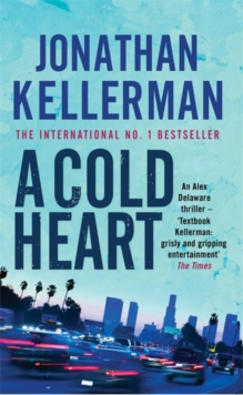A Cold Heart (Alex Delaware Series, Book 17) : A riveting psychological crime novel, Paperback Book