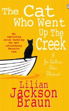 The Cat Who Went Up the Creek (The Cat Who... Mysteries, Book 24) : An enchanting feline mystery for cat lovers everywhere, Paperback / softback Book