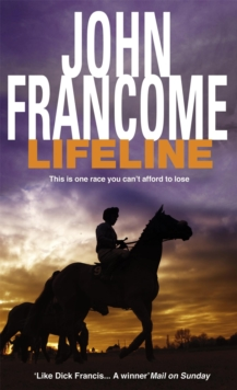 Lifeline : A page-turning racing thriller about corruption on the racecourse, Paperback Book