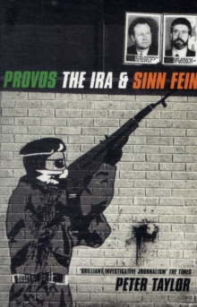 The Provos : The IRA and Sinn Fein, Paperback Book