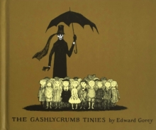 The Gashlycrumb Tinies, Hardback Book