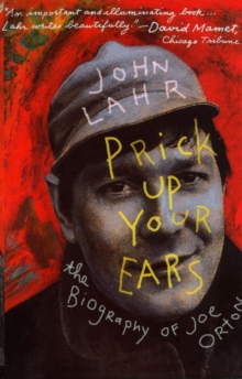 Prick Up Your Ears : The Biography of Joe Orton, Paperback Book