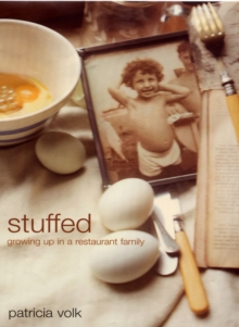 Stuffed : Growing Up in a Restaurant Family, Paperback Book