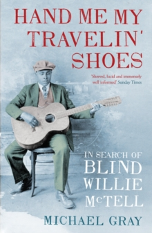 Hand Me My Travelin' Shoes : In Search of Blind Willie McTell, Paperback Book