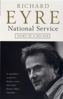 National Service : Diary of a Decade at the National Theatre, Paperback Book