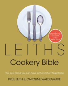 Leiths Cookery Bible: 3rd ed., Hardback Book