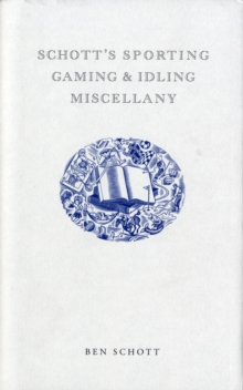 Schott's Sporting, Gaming and Idling Miscellany, Hardback Book
