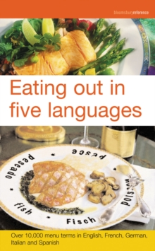 Eating Out in Five Languages : Over 10,000 Menu Terms in English, French, German, Italian, Spanish, Paperback Book