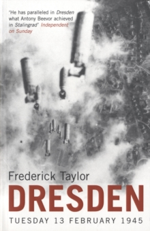 Dresden : Tuesday, 13 February, 1945, Paperback Book