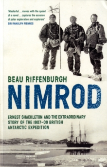 """Nimrod"" : The Extraordinary Story of Shackleton's First Expedition, Paperback Book"