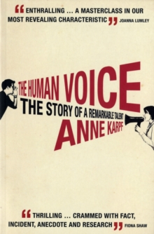 The Human Voice : The Story of a Remarkable Talent, Paperback Book