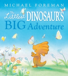 The Littlest Dinosaur's Big Adventure, Hardback Book