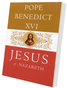 Jesus of Nazareth : From the Baptism in the Jordan to the Transfiguration, Paperback Book