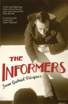 The Informers : Translated from the Spanish by Anne McLean, Paperback Book