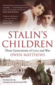 Stalin's Children : Three Generations of Love and War, Paperback Book