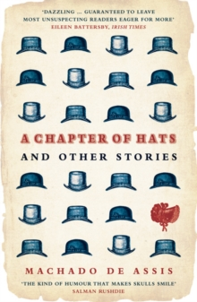 A Chapter of Hats : Selected Stories, Paperback Book
