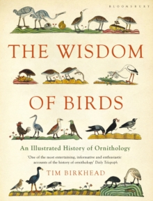 The Wisdom of Birds : An Illustrated History of Ornithology, Paperback Book
