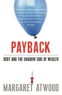 Payback : Debt and the Shadow Side of Wealth, Paperback Book