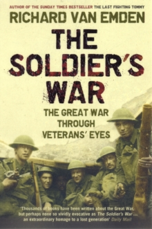 Soldier's War : The Great War Through Veterans' Eyes, Paperback Book