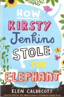 How Kirsty Jenkins Stole the Elephant, Paperback Book