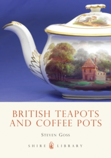 British Teapots and Coffee Pots, Paperback Book