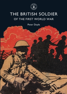The British Soldier of the First World War, Paperback Book