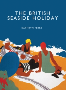The British Seaside Holiday, Paperback Book