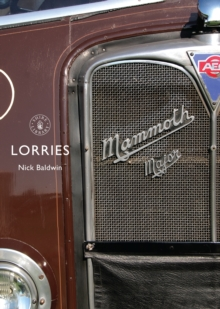 Lorries : 1890s to 1970s, Paperback Book