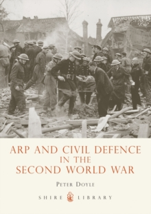 Arp and Civil Defence in the Second World War, Paperback Book